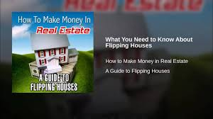 Flipping Houses by What You Need To Know About Flipping Houses Youtube