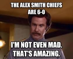 Alex Smith Meme - livememe com actually i m not even mad that s amazing