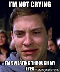 Crying Baby Meme - i m not crying i m sweating through my eyes peter parker cry