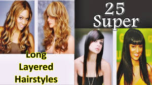 layered hairstyles for african american women 25 super long layered hairstyles for african american women hair