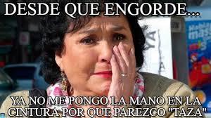 Carmen Salinas Meme Generator - desde que engorde carmen salinas meme on memegen