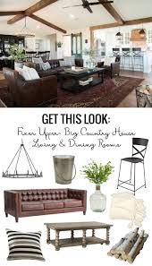 get this look fixer upper big country house living u0026 dining rooms