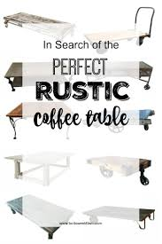 Coffee Table Cover by In Search Of The Perfect Rustic Coffee Table Toot Sweet 4 Two