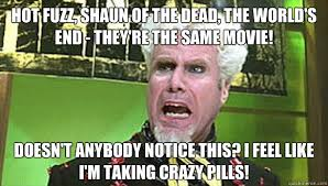 Shaun Of The Dead Meme - hot fuzz shaun of the dead the world s end they re the same