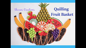 fruit basket quilling fruit basket how to make paper fruit basket youtube