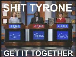 Get Your Shit Together Meme - shit tyrone get it together know your meme