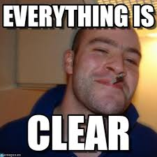 Clear Meme - everything is good guy greg meme on memegen