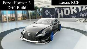 lexus is build forza horizon 3 drift build lexus rcf youtube