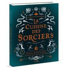 fnac livres cuisine la cuisine des sorciers cartonné aurélia beaupommier achat