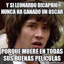 Memes De Leonardo Dicaprio - meme keanu reeves y si leonardo dicaprio nunca ha ganado un oscar