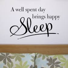 a well spent day brings happy sleep thursdaythoughts sleep wall sticker design happy sleep bedroom wall quote sticker sizes available small w x h medium w x 44 h large w x 57 h