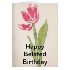 happy belated birthday cards greeting u0026 photo cards zazzle