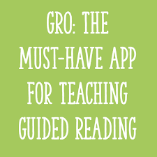 gro the must have app for teaching guided reading learning at