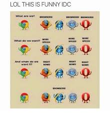 Who Are We Browsers Meme - lol this is funny idc what are we browsers browsers browsers