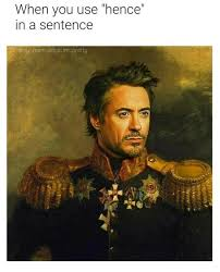 Robert Downey Jr Meme - when you use hence in a sentence funny memes daily lol pics