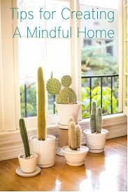 tips for creating a mindful home apartment therapy