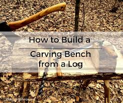 how to build a carving bench from a log vise plans included