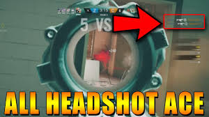 all headshot ace rainbow six siege youtube