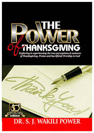 the power of thanksgiving bishop wakili community services