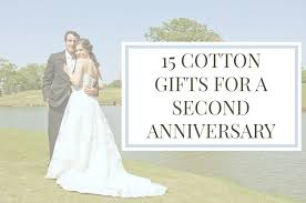2nd anniversary gift traditional second wedding anniversary gift cotton gifts for