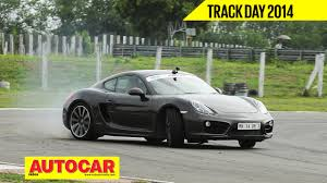 cayman porsche 2014 autocar india track day 2014 porsche cayman s video autocar india