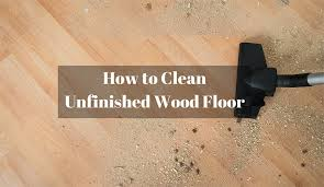 how to safety clean unfinished wood floor greenhouse center