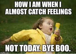 Fell Into Some Feelings Meme - caught feelings funny memes feelings best of the funny meme