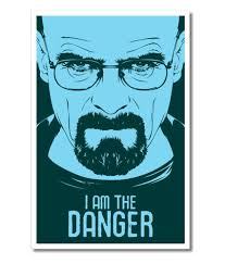 Breaking Bad Poster Rawpockets Breaking Bad I Am The Danger Poster Buy Rawpockets