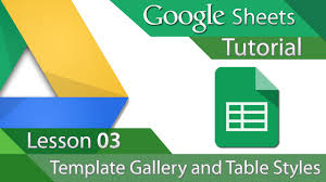 Google Spreadsheet Templates Google Sheets Tutorial 03 Template Gallery And Table Styles