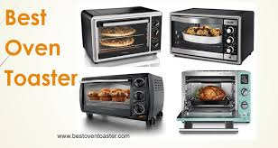 Toaster Oven Best Buy Best Oven Toaster 2017 Review Recommendation And Perfect Buying Guide
