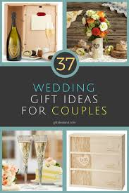 unique wedding gift 37 great wedding gift ideas unique wedding day presents
