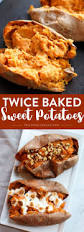 sweet potatoes recipes for thanksgiving best 25 twice baked sweet potatoes ideas only on pinterest easy