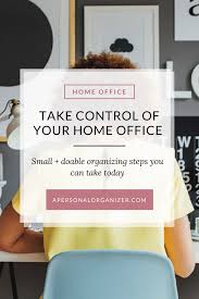 home office organizing take over tips u0026 tools to organize