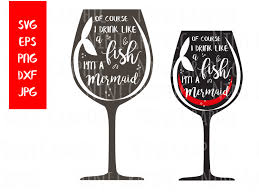 drink svg of course i drink like a fish i u0027m a mermaid svg files for