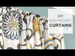how to make curtains easy diy curtains how to make a rod pocket curtain youtube