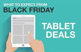 best black friday deals 2017 tech black friday tablet deal predictions 2017 over 100 off current