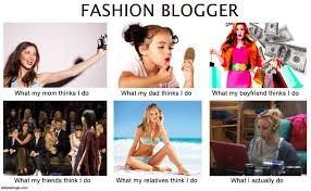 Fashion Meme - fashion blogger meme what people think i do vs what i actually do