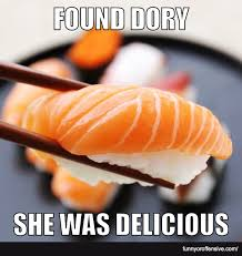 Sushi Meme - found dory sushi meme is it funny or offensive