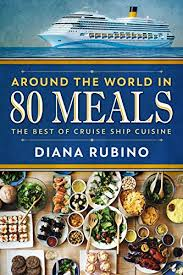 around the world in 80 meals the best of cruise ship cuisine