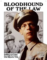 Deputy barney fife blood hound of the law didn't need charts or computers to find future crime