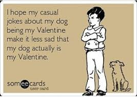 Single Valentine Meme - 21 dog pictures that perfectly sum up your valentine s day barkpost