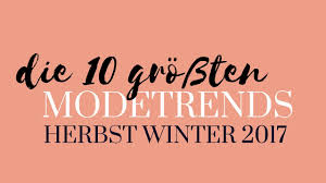 fall trends 2017 top 10 fashion trends for autumn winter 2017