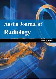 austin journal of radiology austin publishing group open