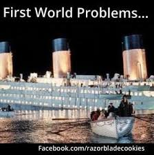 Memes First World Problems - funny first world problem memes first best of the funny meme