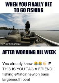 Cat Buy A Boat Meme - when you finally get to go fishing fat cat newton after working