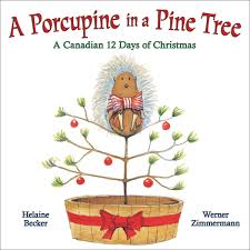 a porcupine in a pine tree a canadian 12 days of christmas