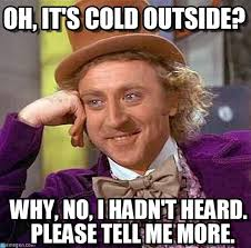 Cold Outside Meme - oh it s cold outside on memegen
