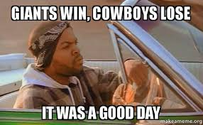 Giants Cowboys Meme - giants win cowboys lose it was a good day make a meme