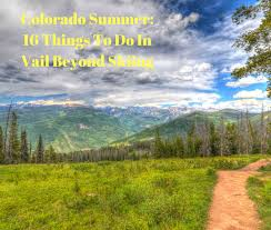 16 things to do in vail beyond skiing colorado travel