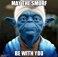 Meme Generator Yoda - smurf yoda may the smurf be with you image tagged in smurf